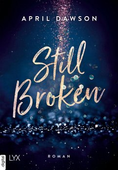 Still Broken (eBook, ePUB) - Dawson, April