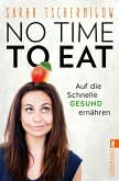 No time to eat (eBook, ePUB)