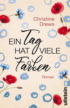Ein Tag hat viele Farben (eBook, ePUB) - Drews, Christine