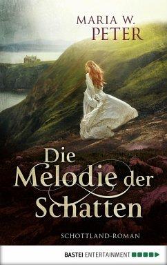 Die Melodie der Schatten (eBook, ePUB) - Maria W. Peter; Peter, Maria W.