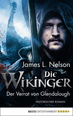 Der Verrat von Glendalough / Die Wikinger Bd.4 (eBook, ePUB) - Nelson, James L.