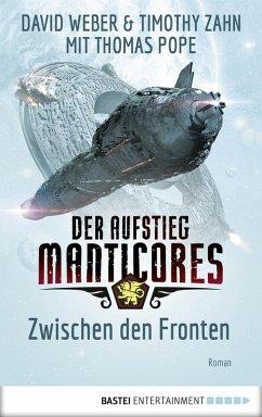 Zwischen den Fronten / Der Aufstieg Manticores Bd.3 (eBook, ePUB) - Weber, David; Zahn, Timothy; Pope, Thomas