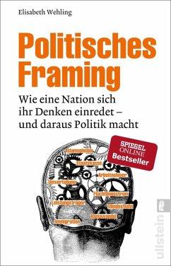 Politisches Framing (eBook, ePUB) - Wehling, Elisabeth