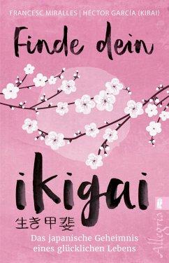 Finde dein Ikigai (eBook, ePUB) - García (Kirai), Héctor; Miralles, Francesc; Hoffmann-Dartevelle, Maria