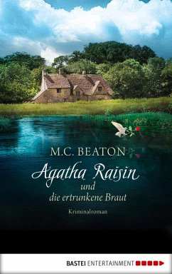Agatha Raisin und die ertrunkene Braut / Agatha Raisin Bd.12 (eBook, ePUB) - Beaton, M. C.