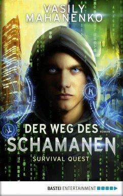 Survival Quest: Der Weg des Schamanen (eBook, ePUB) - Mahanenko, Vasily