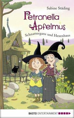 Schnattergans und Hexenhaus / Petronella Apfelmus Bd.6 (eBook, ePUB) - Städing, Sabine
