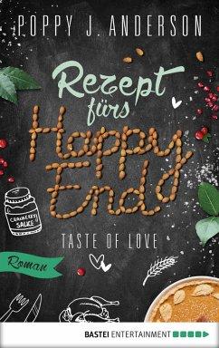 Rezept fürs Happy End / Taste of Love Bd.5 (eBook, ePUB) - Anderson, Poppy J.