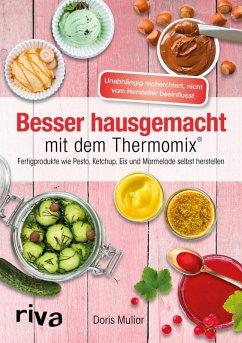 Besser hausgemacht mit dem Thermomix® (eBook, ePUB) - Muliar, Doris