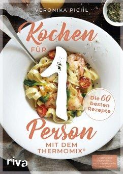 Kochen für 1 Person mit dem Thermomix® (eBook, ePUB) - Pichl, Veronika