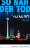 So nah der Tod / Hauptkommissar Eric Weinsheim Bd.1 (eBook, ePUB)