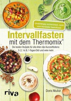 Intervallfasten mit dem Thermomix® (eBook, PDF) - Muliar, Doris