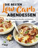 Die besten Low-Carb-Abendessen (eBook, PDF)