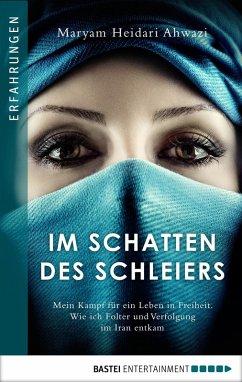 Im Schatten des Schleiers (eBook, ePUB) - Ahwazi, Maryam Heidari