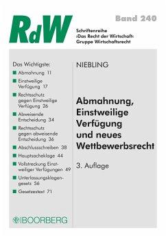 Abmahnung, Einstweilige Verfügung und neues Wettbewerbsrecht (eBook, ePUB) - Niebling, Jürgen