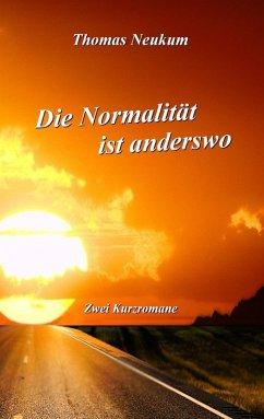 Die Normalität ist anderswo (eBook, ePUB)