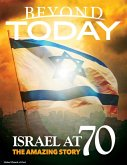 Beyond Today: Israel At 70, the Amazing Story (eBook, ePUB)
