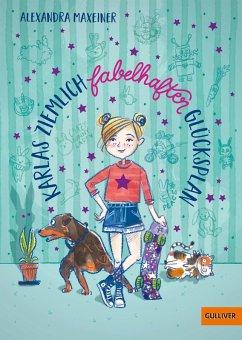 Karlas ziemlich fabelhafter Glücksplan (eBook, ePUB) - Maxeiner, Alexandra