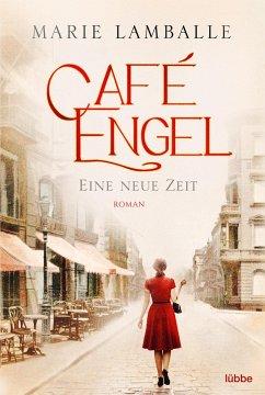 Eine neue Zeit / Café Engel Bd.1 - Lamballe, Marie