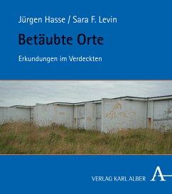 Betäubte Orte - Hasse, Jürgen; Levin, Sara F.