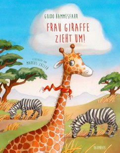 Frau Giraffe zieht um! - Hammesfahr, Guido