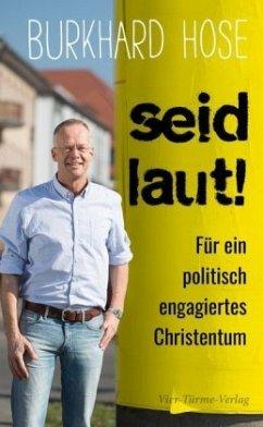 Seid laut! - Hose, Burkhard
