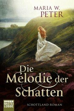 Die Melodie der Schatten - Peter, Maria W.