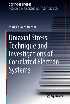 Uniaxial Stress Technique and Investigations of Correlated Electron Systems - Barber, Mark Edward