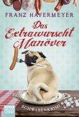 Das Extrawurscht-Manöver / Schwaben-Krimi Bd.3