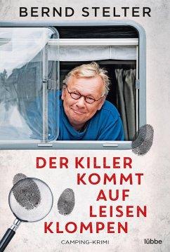 Der Killer kommt auf leisen Klompen - Stelter, Bernd