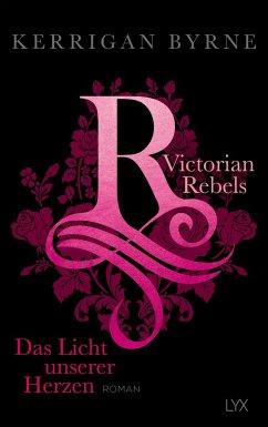 Dunkler Herzen Schwur / Victorian Rebels Bd.3 - Byrne, Kerrigan