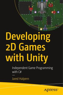 Developing 2D Games with Unity - Halpern, Jared