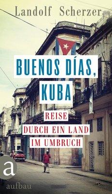 Buenos días, Kuba - Scherzer, Landolf