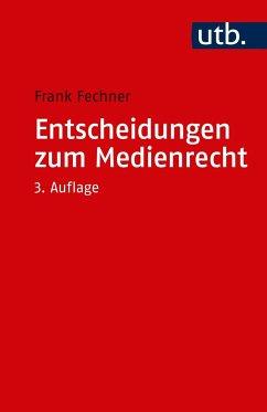 Entscheidungen zum Medienrecht - Fechner, Frank