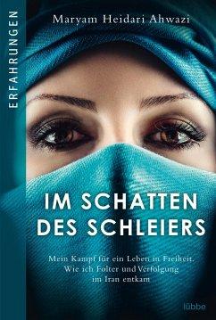 Im Schatten des Schleiers - Ahwazi, Maryam Heidari