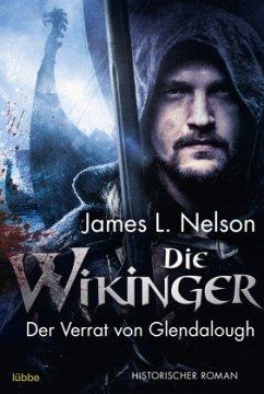 Der Verrat von Glendalough / Die Wikinger Bd.4 - Nelson, James L.