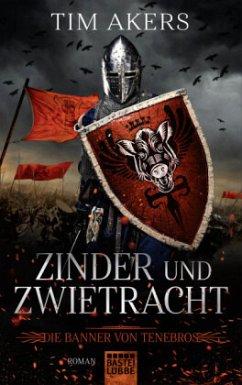 Zinder und Zwietracht / Die Banner von Tenebros Bd.1 - Akers, Tim