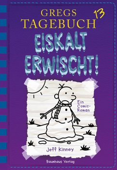Eiskalt erwischt! / Gregs Tagebuch Bd.13 - Kinney, Jeff