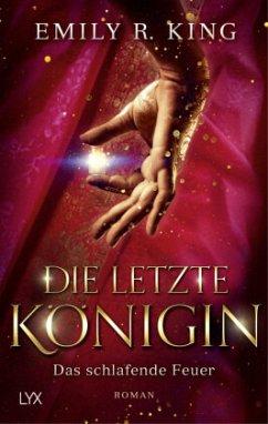 Das schlafende Feuer / Die letzte Königin Bd.1 - King, Emily R.