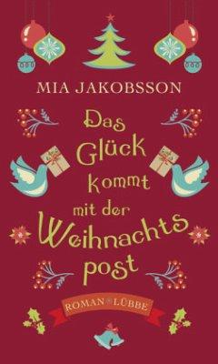 Das Glück kommt mit der Weihnachtspost - Jakobsson, Mia