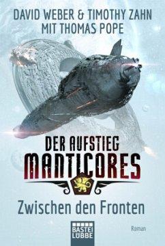 Zwischen den Fronten / Der Aufstieg Manticores Bd.3 - Weber, David