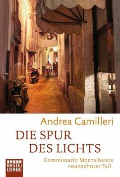 Die Spur des Lichts / Commissario Montalbano Bd.19 - Camilleri, Andrea