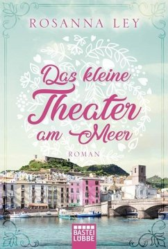 Das kleine Theater am Meer - Ley, Rosanna
