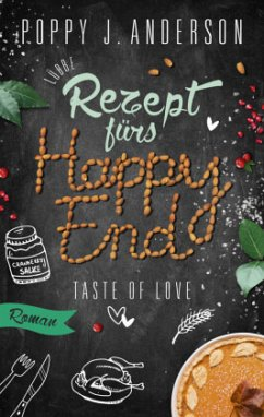Rezept fürs Happy End / Taste of Love Bd.5 - Anderson, Poppy J.