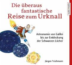 Die überaus fantastische Reise zum Urknall, 2 Audio-CDs - Teichmann, Jürgen; Krause, Thomas