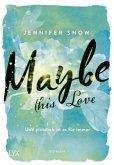 Maybe this Love - Und plötzlich ist es für immer / Colorado Ice Bd.2