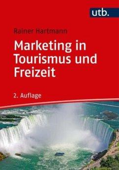 Marketing in Tourismus und Freizeit - Hartmann, Rainer