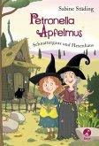 Schnattergans und Hexenhaus / Petronella Apfelmus Bd.6