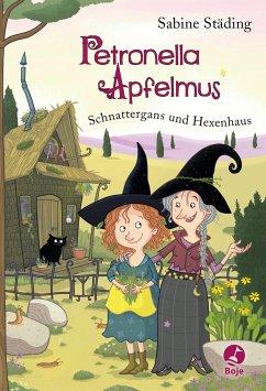Schnattergans und Hexenhaus / Petronella Apfelmus Bd.6 - Städing, Sabine