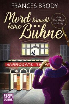Mord braucht keine Bühne / Kate Shackleton ermittelt Bd.2 - Brody, Frances
